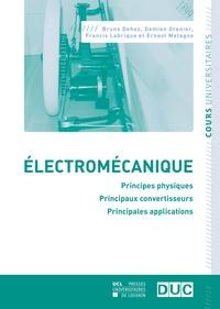 Bruno Dehez et Damien Grenier - Electromécanique - Principes physiques, principaux convertisseurs, principales applications.