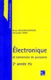 Bruno Delacressonnière et Christophe More - Électronique et conversion de puissance - 2e année PSI.