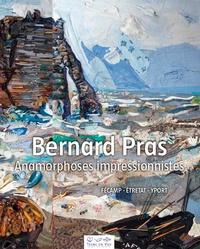 Bruno Delarue - Bernard Pras - Anamorphoses impressionnistes.