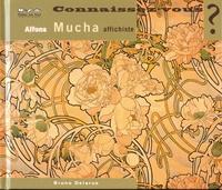 Bruno Delarue - Connaissez-vous Alfons Mucha, affichiste ? - 1860-1939.