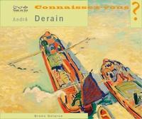 Bruno Delarue - Connaissez-vous André Derain ?.