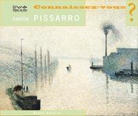 Bruno Delarue - Connaissez-vous Camille Pissarro ?.