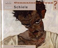 Bruno Delarue - Connaissez-vous Egon Schiele ? - 1890-1918.