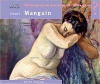 Bruno Delarue - Connaissez-vous Henri Manguin ?.