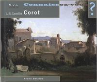 Bruno Delarue - Connaissez-vous Jean-Baptiste-Camille Corot ? - 1796-1875.