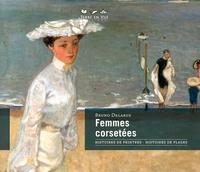 Bruno Delarue - Femmes corsetées - Histoires de peintres, histoires de plages.