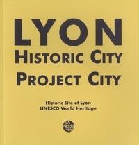 Bruno Delas - Lyon, Historic City, Projet City - Historic Site of Lyon, UNESCO World Heritage.