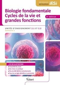 Bruno Delon et Anne Lainé - Biologie fondamentales, Cycles de la vie et grandes fonctions - Unités d'enseignement 2.1 et 2.2.