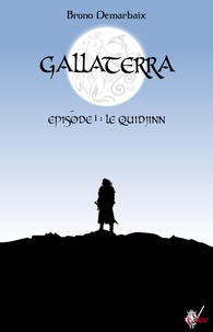 Bruno Demarbaix - Gallaterra - Épisode 1, Le Quidjinn.