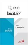 Bruno Demers et Yvan Lamonde - Quelle laïcité ?.