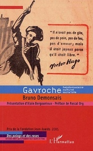 Bruno Demonsais - Gavroche - Un hebdomadaire culturel socialiste de la Résistance à la Guerre froide.