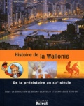 Bruno Demoulin et Jean-Louis Kupper - Histoire de la Wallonie - De la préhistoire au XXIe siècle.