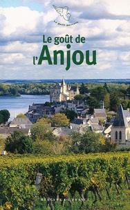Bruno Deniel-Laurent - Le goût de l'Anjou.