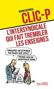Bruno Deporcq - Clic-P - L'intersyndicale qui fait trembler les enseignes.
