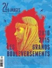 Bruno Dequen et Gérard Grugeau - 24 images. No. 175, Décembre-Janvier 2015-2016 - 2010-2015 Les grands bouleversements.