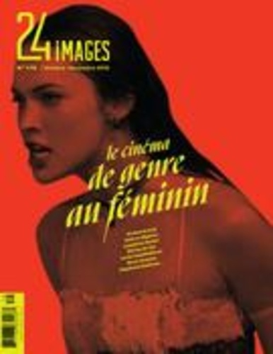 24 images. No. 179, Octobre-Novembre 2016. Le cinéma de genre au féminin