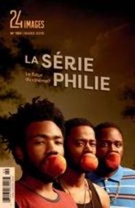 Bruno Dequen et Pierre Barrette - 24 images  : 24 images. No. 190, Mars 2019 - La sériephilie.
