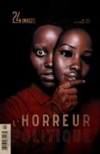 Bruno Dequen et Alexandre Fontaine Rousseau - 24 images  : 24 images. No. 192, Septembre 2019 - L'horreur politique.