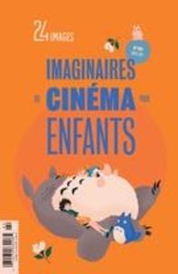 Bruno Dequen et Alexandre Fontaine Rousseau - 24 images  : 24 images. No. 194, Mars 2020 - Imaginaires du cinéma pour enfants.