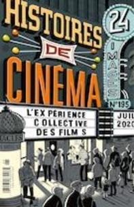 Bruno Dequen et Gérard Grugeau - 24 images  : 24 images. No. 195, Juillet 2020 - Histoires de cinéma.