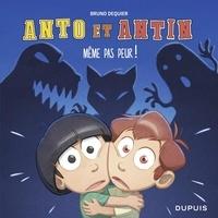 Bruno Dequier - Anto et Antin - tome 1 - Pfff... Même pas peur !.