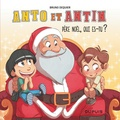 Bruno Dequier - Anto et Antin Tome 2 : Père Noël, qui es-tu ?.