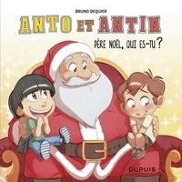 Bruno Dequier - Anto et Antin - tome 2 - Père Noël, qui es-tu ?.