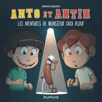 Bruno Dequier - Anto et Antin 4 : Anto et Antin - Tome 4 - Les aventures de monsieur Caca Plouf.
