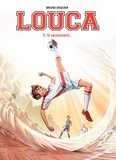 Bruno Dequier - Louca Tome 3 : Si seulement....
