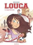 Bruno Dequier - Louca Tome 4 : L'espoir fait vivre.