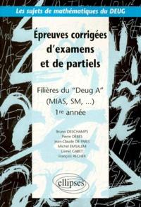 Bruno Deschamps et Pierre Dèbes - Épreuves corrigées d'examens et de partiels - Filières du DEUG A (MIAS, SM...), 1re année.