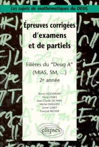Bruno Deschamps et Pierre Dèbes - Épreuves corrigées d'examens et de partiels - Filières du DEUG A (MIAS, SM...), 2e année.