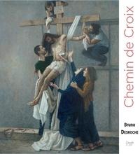 Bruno Desroche - Chemin de croix.