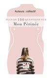 Bruno Deval et Bernard Blanc - Plus de 100 questions sur mon périnée.