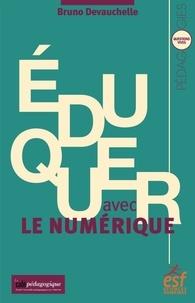 Bruno Devauchelle - Eduquer avec le numérique.