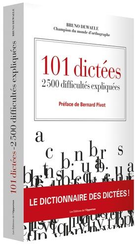 Bruno Dewaele - 101 dictées - 2500 difficultés expliquées.