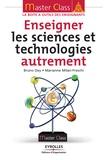 Bruno Dey et Marianne Milan-Freschi - Enseigner les sciences et technologies autrement.