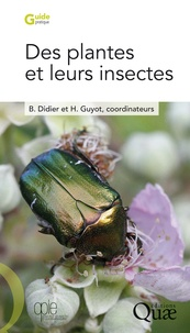 Bruno Didier et Hervé Guyot - Des plantes et leurs insectes.