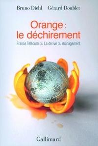 Bruno Diehl et Gérard Doublet - Orange : le déchirement - France Télécom ou La dérive du management.