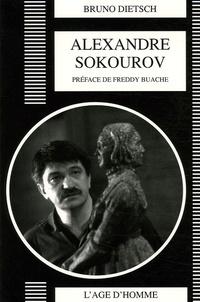 Bruno Dietsch - Alexandre Sokourov.