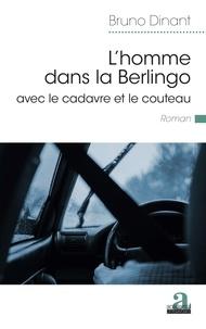 Bruno Dinant - L'homme dans la Berlingo avec le cadavre et le couteau.