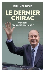 Bruno Dive - Le dernier Chirac.