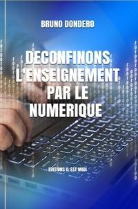 Bruno Dondero - Déconfinons l'enseignement par le numérique.