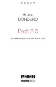 Bruno Dondero - Droit 2.0 - Apprendre et pratiquer le droit au XXIe siècle.