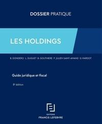 Bruno Dondero et Laurent Duguet - Les Holdings - Guide juridique et fiscal.
