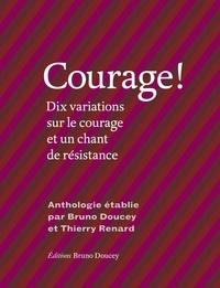 Bruno Doucey et Thierry Renard - Courage ! - Dix variations sur le courage et un chant de résistance.