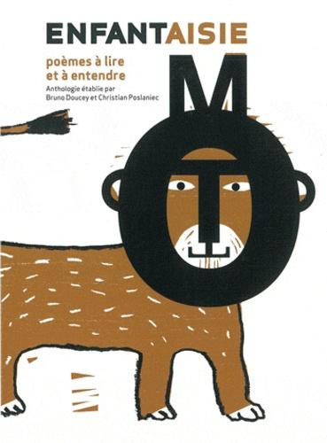 Bruno Doucey et Christian Poslaniec - Enfantaisie - Poèmes à lire et à entendre. 1 CD audio