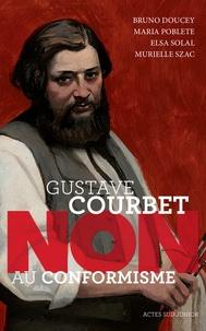 """Bruno Doucey et Maria Poblete - Gustave Courbet : """"Non au conformisme""""."""