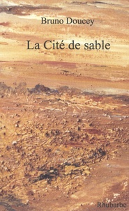 Bruno Doucey - La cité de sable.