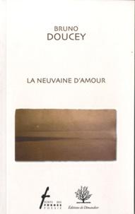Bruno Doucey - La neuvaine d'amour.